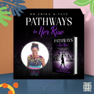 Image displaying book cover for Pathways to HerRise - presented by Marsha Guerrier.   Featuring Dr. Erika D. Tate