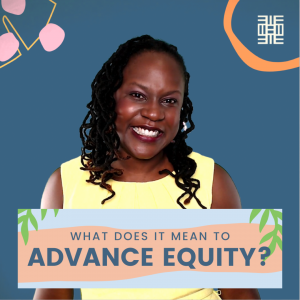 What does it mean to advance equity?